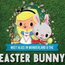Easter Bunny & 不思議の国のアリス に会える!!