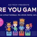 ゲーム、ゲーム、ゲーム!! Scitechのスクールホリデー